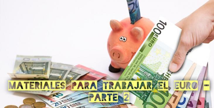 Materiales para trabajar el Euro (parte 2)