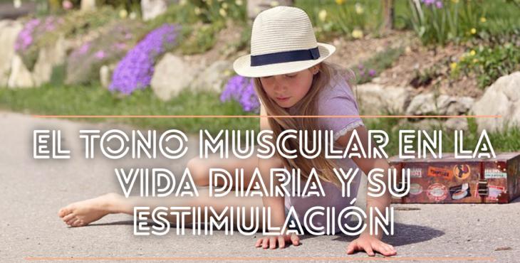 El tono muscular en la vida diaria y su estimulación