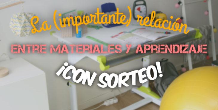 La (importante) relación entre materiales y aprendizaje ¡Con Sorteo!