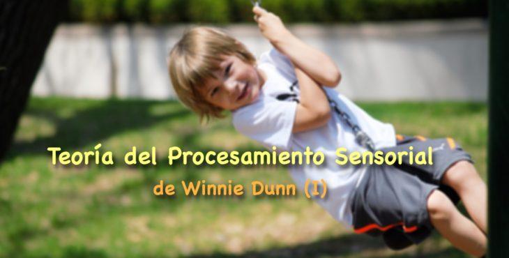 Teoría del Procesamiento Sensorial de Winnie Dunn (I)