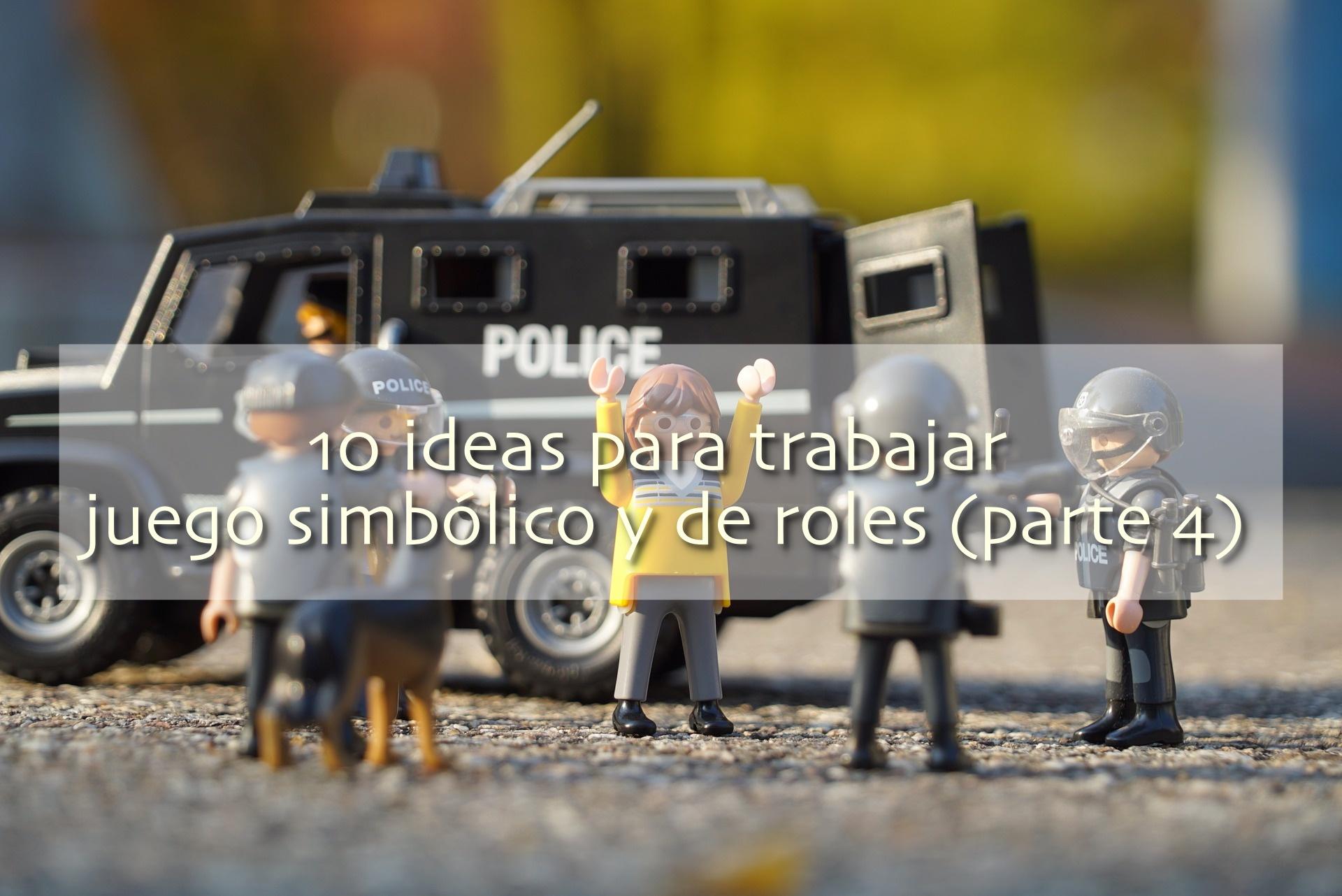 10 Ideas Para Trabajar Juego Simbólico Y De Roles Parte 4 Ocupatea