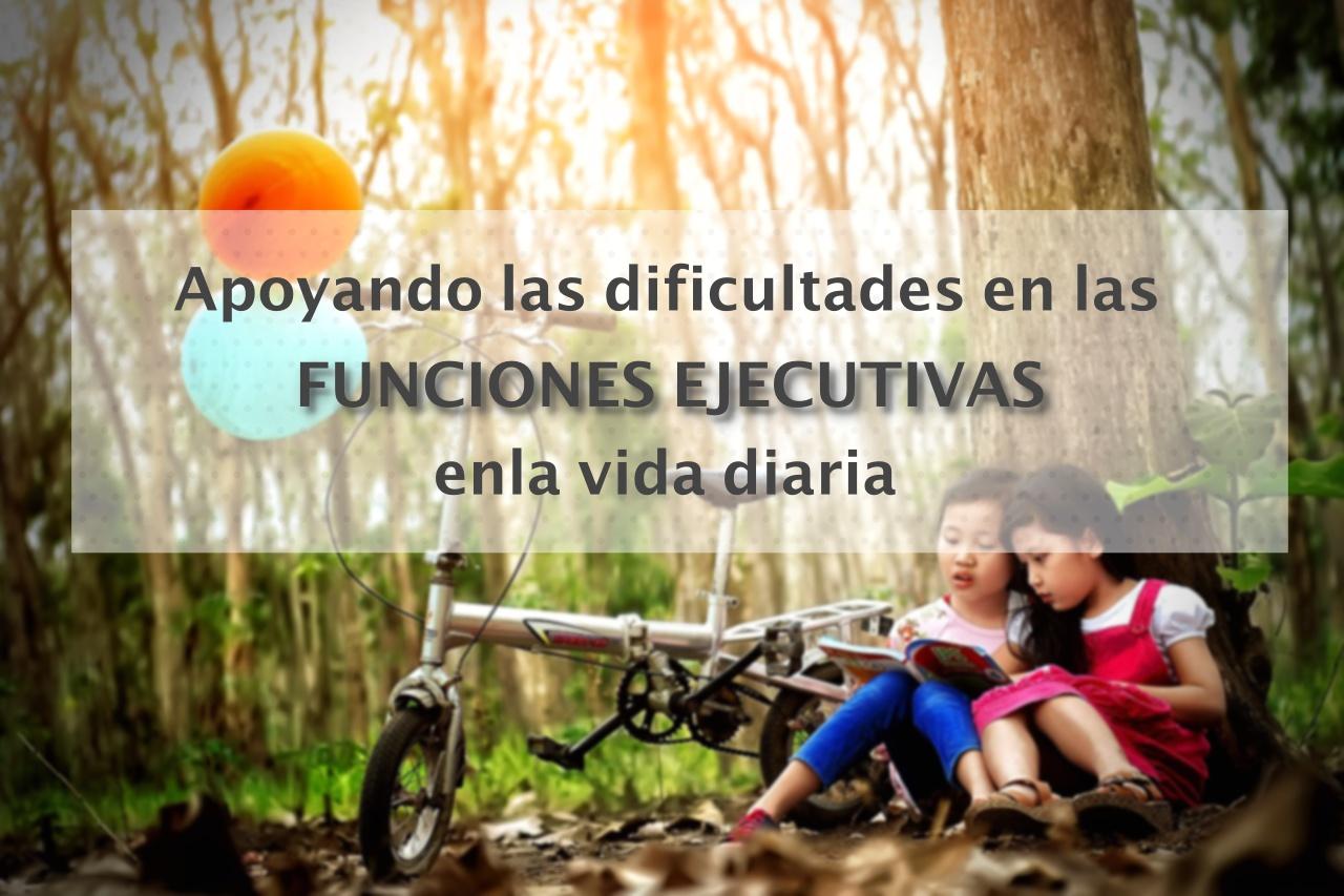 Apoyando las dificultades en las Funciones Ejecutivas en la vida diaria - OcupaTEA