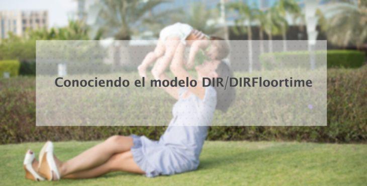 Conociendo el modelo DIR/DIRFloortime (parte 1)
