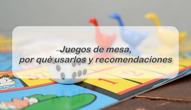 Juegos de mesa, por qué usarlos y recomendaciones