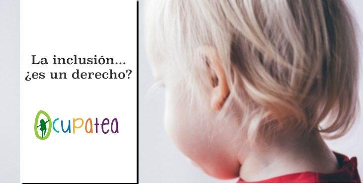 La inclusión… ¿es un derecho?(parte I)